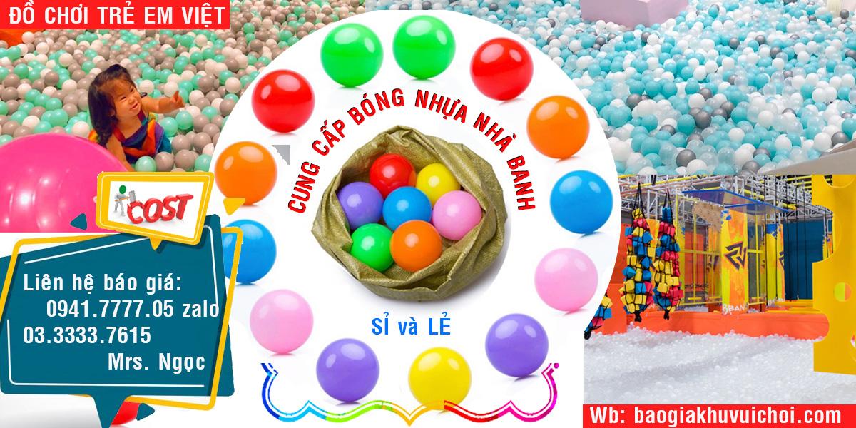 Công ty bán bóng nhựa nhà banh cho khu vui chơi trẻ em, hàng chất lượng, uy tín.